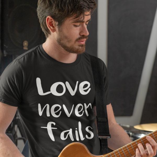 T-Shirt Love Never Fails